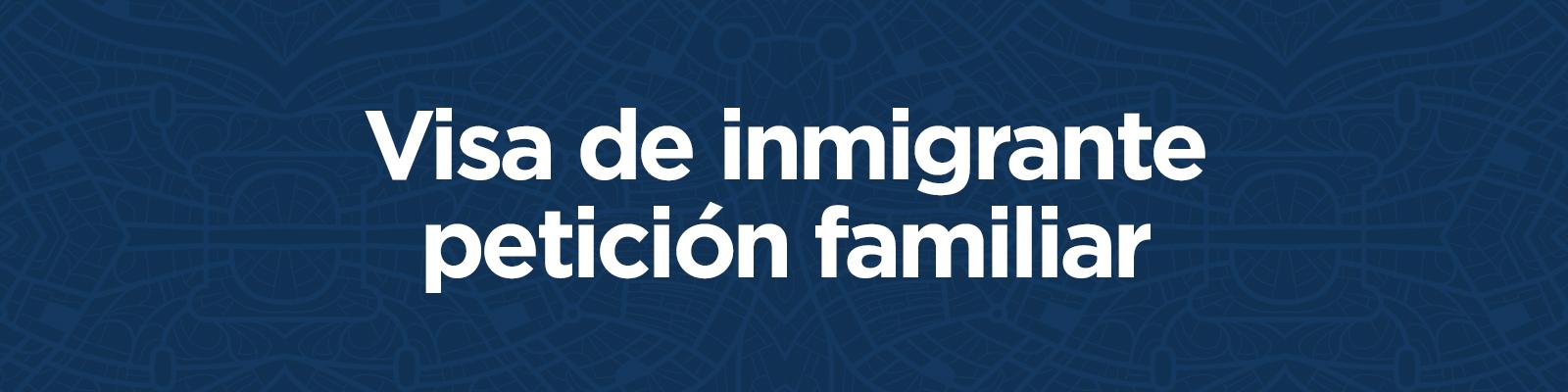 VisaDeInmigranteFamiliar